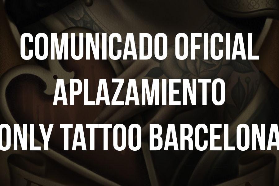 Comunicado oficial de cambio de fecha Only Tattoo Barcelona 2020